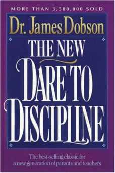 the-new-dare-to-discipline-book-by-Dr.-James-Dobson